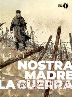 Copertina NOSTRA MADRE LA GUERRA n. - NOSTRA MADRE LA GUERRA, MONDADORI OSCAR INK