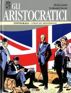 Copertina ARISTOCRATICI Ediz. Integrale n.10 - I PIRATI DEL MEDITERRANEO, NONA ARTE