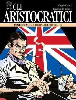 Copertina ARISTOCRATICI Ediz. Integrale n.12 - IL RITORNO DI DEREK COLLINS, NONA ARTE