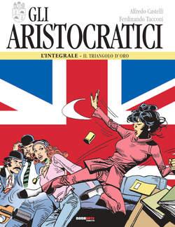 Copertina ARISTOCRATICI Ediz. Integrale n.4 - GLI ARISTOCRATICI, NONA ARTE