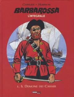 Copertina BARBAROSSA L'INTEGRALE n.1 - IL DEMONE DEI CARAIBI, NONA ARTE