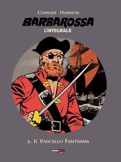 Copertina BARBAROSSA L'INTEGRALE n.3 - IL VASCELLO FANTASMA, NONA ARTE
