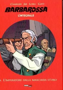 Copertina BARBAROSSA L'INTEGRALE n.9 - L'IMPERATORE DALLA MASCHERA D'ORO, NONA ARTE