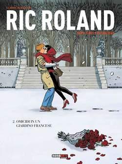 Copertina NUOVE INCHIESTE DI RIC ROLAND n.2 - OMICIDI IN UN GIARDINO FRANCESE, NONA ARTE