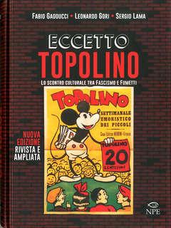 Copertina ECCETTO TOPOLINO Nuova Ediz. n. - ECCETTO TOPOLINO - Nuova Edizione, NPE - NICOLA PESCE EDITORE