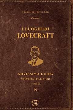Copertina LUOGHI DI LOVECRAFT Ed. Bross. n. - I LUOGHI DI LOVECRAFT, NPE - NICOLA PESCE EDITORE