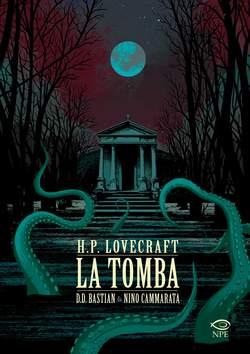Copertina H.P. LOVECRAFT LA TOMBA n. - H.P. LOVECRAFT: LA TOMBA, NPE - NICOLA PESCE EDITORE