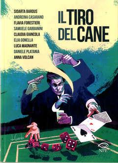 Copertina TIRO DEL CANE n. - IL TIRO DELO CANE, NPE - NICOLA PESCE EDITORE