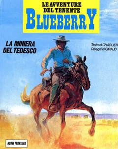 Copertina BLUEBERRY AVVENTURE CARTONATO n.11 - LA MINIERA DEL TEDESCO, NUOVA FRONTIERA