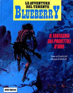 Copertina BLUEBERRY AVVENTURE CARTONATO n.12 - IL FANTASMA DAI PROIETTILI D'ORO, NUOVA FRONTIERA