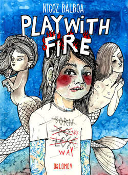 Copertina PLAY WITH FIRE n. - PLAY WITH FIRE, OBLOMOV EDIZIONI