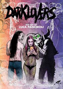 Copertina DARK LOVERS n. - THE ART OF LUCA PANCIROLI, ORA PRO COMICS