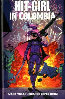 Copertina HIT-GIRL n.1 - IN COLOMBIA, PANINI COMICS