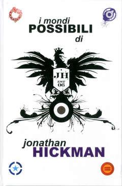 Copertina MONDI POSSIBILI DI J. HICKMAN n. - I MONDI POSSIBILI DI JONATHAN HICKMAN, PANINI COMICS