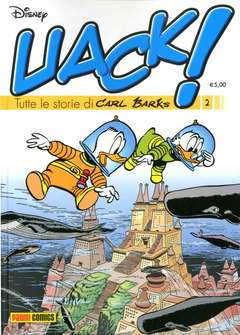 Copertina UACK! n.2 - TUTTE LE STORIE DI CARL BARKS, PANINI COMICS