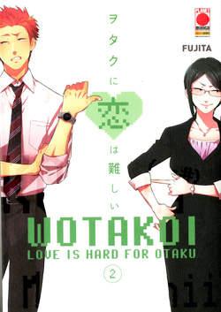 Copertina WOTAKOI n.2 - LOVE IS HARD FOR OTAKU, PANINI COMICS