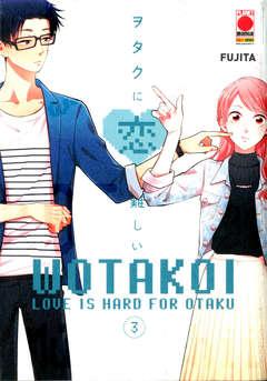 Copertina WOTAKOI n.3 - LOVE IS HARD FOR OTAKU, PANINI COMICS