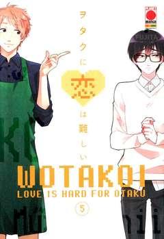 Copertina WOTAKOI n.5 - LOVE IS HARD FOR OTAKU, PANINI COMICS