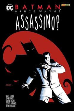 Copertina BATMAN BRUCE WAYNE ASSASSINO? n. - BATMAN: BRUCE WAYNE ASSASSINO?, PANINI DC