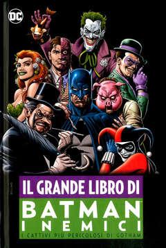 Copertina GRANDE LIBRO DI BATMAN NEMICI n. - IL GRANDE LIBRO DI BATMAN: I NEMICI, PANINI DC