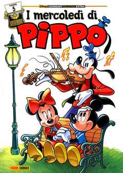 Copertina MERCOLEDI' DI PIPPO n.5 - I MERCOLEDI' DI PIPPO, PANINI DISNEY