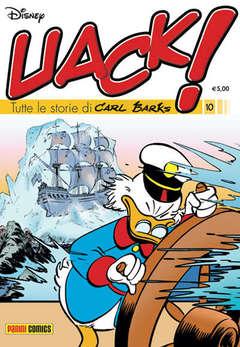 Copertina UACK! n.10 - TUTTE LE STORIE DI CARL BARKS, PANINI DISNEY