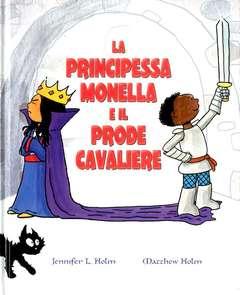 Copertina PRINCIPESSA MONELLA E IL... n. - LA PRINCIPESSA MONELLA E IL PRODE CAVALIERE, PICARONA