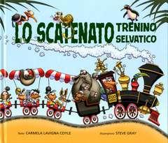 Copertina SCATENATO TRENINO SELVATICO n. - LO SCATENATO TRENINO SELVATICO, PICARONA