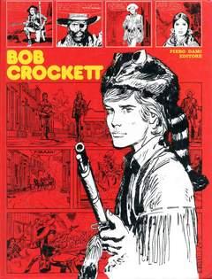 Copertina BOB CROCKETT n. - BOB CROCKETT, PIERO DAMI EDITORE