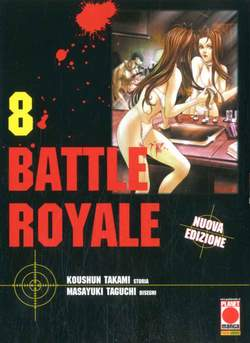 Copertina BATTLE ROYALE Ristampa (m15) n.8 - BATTLE ROYALE, PLANET MANGA
