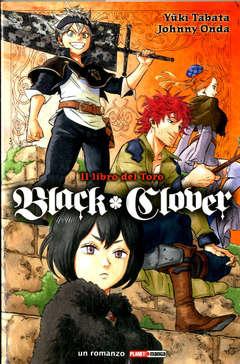 Copertina BLACK CLOVER IL LIBRO DEL TORO n. - BLACK CLOVER - IL LIBRO DEL TORO, PLANET MANGA