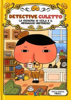 Copertina DETECTIVE CULETTO n.1 - LA SIGNORA VIOLA E IL MESSAGGIO MISTERIOSO, PLANET MANGA