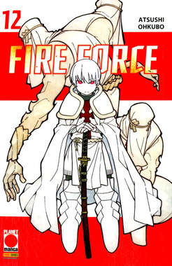 Copertina FIRE FORCE Ristampa n.12 - FIRE FORCE - Ristampa, PLANET MANGA