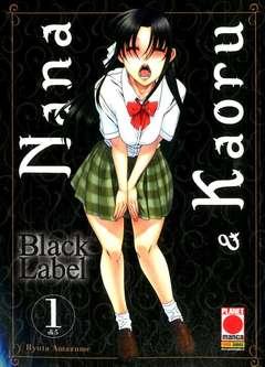 Copertina NANA & KAORU BLACK LABEL n.1 - NANA & KAORU - BLACK LABEL, PLANET MANGA