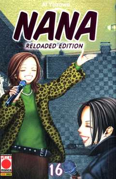 Copertina NANA Reloaded Edition n.16 - NANA - Reloaded Edition, PLANET MANGA