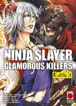 Copertina NINJA SLAYER GLAMOROUS KILLERS n.2 - NINJA SLAYER GLAMOROUS KILLERS, PLANET MANGA