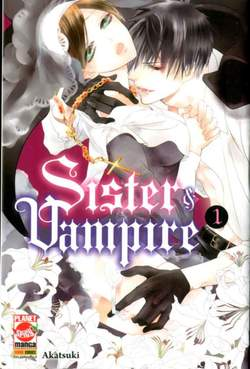 Copertina SISTER & VAMPIRE n.1 - SISTER & VAMPIRE, PLANET MANGA