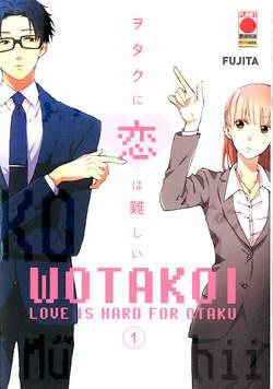 Copertina WOTAKOI n.1 - LOVE IS HARD FOR OTAKU, PLANET MANGA