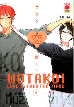 Copertina WOTAKOI n.4 - LOVE IS HARD FOR OTAKU, PLANET MANGA