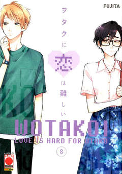 Copertina WOTAKOI n.8 - LOVE IS HARD FOR OTAKU, PLANET MANGA