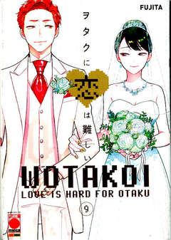 Copertina WOTAKOI n.9 - LOVE IS HARD FOR OTAKU, PLANET MANGA
