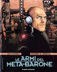 Copertina ARMI DEL META-BARONE n.1 - LE ARMI DEL META-BARONE, PLANETA-DE AGOSTINI