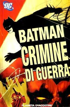 Copertina BATMAN CRIMINE DI GUERRA n. - BATMAN CRIMINE DI GUERRA, PLANETA-DE AGOSTINI