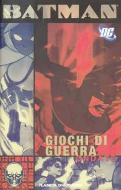 Copertina BATMAN GIOCHI DI GUERRA (m3) n.2 - GIOCHI DI GUERRA ATTO 2-ONDATE, PLANETA-DE AGOSTINI