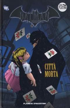Copertina BATMAN LA LEGGENDA n.10 - CITTA' MORTA, PLANETA-DE AGOSTINI