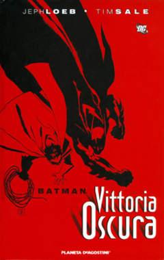 Copertina BATMAN VITTORIA OSCURA n. - BATMAN VITTORIA OSCURA, PLANETA-DE AGOSTINI