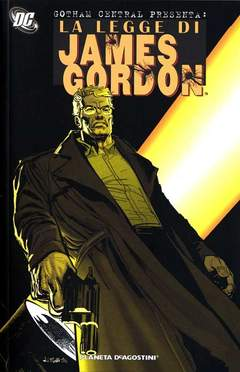 Copertina GOTHAM CENTRAL JAMES GORDON n. - LA LEGGE DI JAMES GORDON, PLANETA-DE AGOSTINI