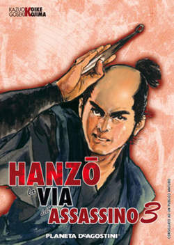 Copertina HANZO LA VIA DELL'ASSASSINO m7 n.3 - HANZO LA VIA DELL'ASSASSINO, PLANETA-DE AGOSTINI