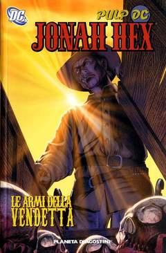 Copertina JONAH HEX serie n.2 - LE ARMI DELLA VENDETTA, PLANETA-DE AGOSTINI