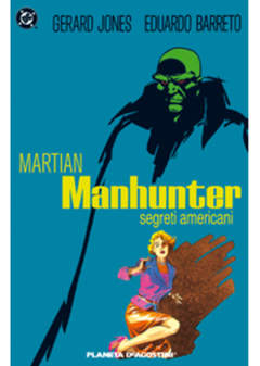Copertina MARTIAN MANHUNTER SEGRETI AMER n. - MARTIAN MANHUNTER SEGRETI, PLANETA-DE AGOSTINI